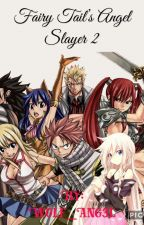 Fairy Tail's Angel Slayer 2 by W0lfAng3l