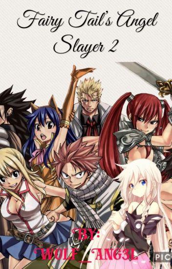 Fairy Tail's Angel Slayer 2
