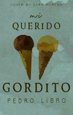 Mi Querido Gordito (Gay) #PAnvi by PedroLibro