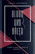 Blood And Greed by Azeemah13