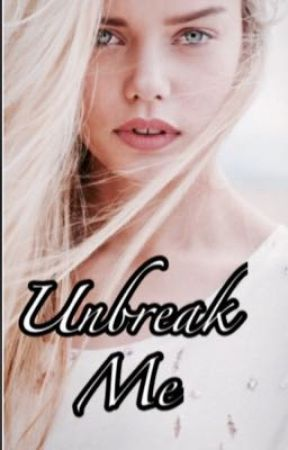 Unbreak me by Jswbili