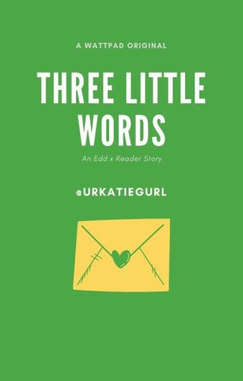 Three little words | Edd x Reader story