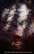 The Lost Memories by HuntersXAreXHunted