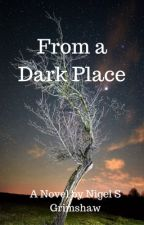 From a Dark Place by Arturia1966