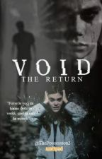 VOID - The Return || A Teen Wolf Fanfiction by ThePossession2