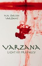 Varzana: Light of Prophecy by varzanic