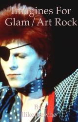 Imagines For Glam/Art Rock  by Ilikethewho