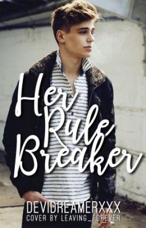 Her rule breaker by devidreamerxxX