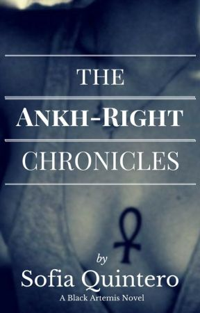 The Ankh-Right Chronicles by SofiaQuinteroNYC