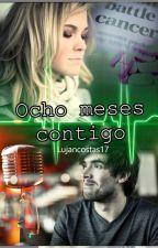 Ocho Meses Contigo 💗Gernay💗 by lujancostas17