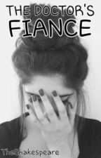 The Doctor's Fiance (Book Two) by Shlmrchbq