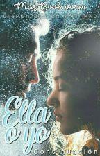 Ella o yo (Continuación) by _MissBookworm_