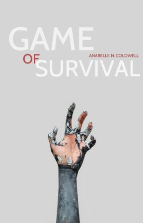 Game of Survival  by AnabelleNoraColdwell