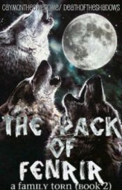 The Pack of Fenrir: A Family Torn (Book 2) by Caymontheawsome