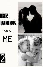 Ce Bad Boy et... moi. {tome 2} by luxesperance
