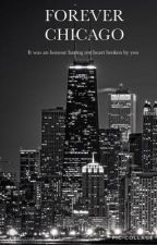 Forever Chicago (Chicago Fire) by LittleAimz