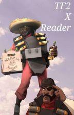 TF2 X Reader (One-Shots) ✔ by TinyZombieGirl