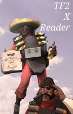 TF2 X Reader (One-Shots) ✔ by BloodstainedFlower