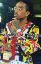 The friends of the Migos  by alsina_4_life_