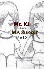 Ms. KJ meets Mr. Sungit  Part 2 (A Ranz Kyle Viniel E. Fan Fiction Story) by ChocoJoie