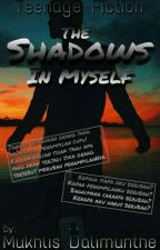 The Shadows In Myself by MukhlisDal