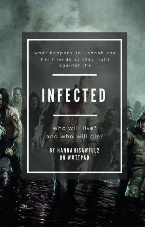 Infected by hannahisawful2