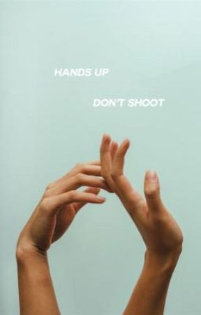 Hands Up Don't Shoot by howtoloveagrace