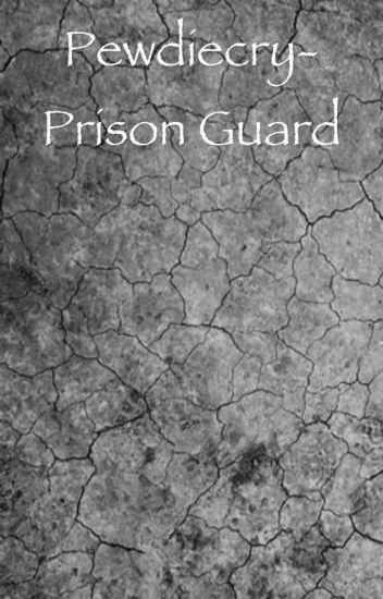 Pewdiecry: Prison Guard
