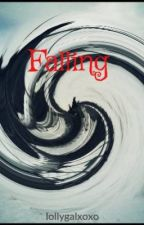 Falling(Book 1) ~COMPLETED~ by lollygalxoxo