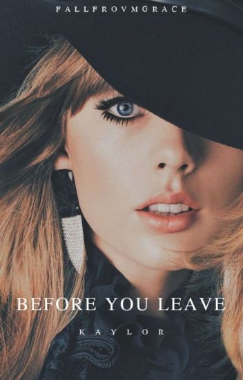 before you leave. (kaylor)