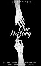 ❃Our History -LevixReader by _Another7_