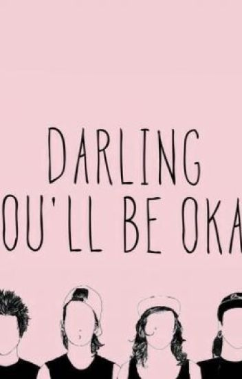 Darling you'll be okay (vic fuentes is my dad ?!?)