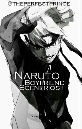 Naruto Boyfriend Scenario by theperfectprince
