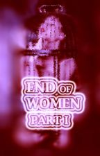 End of Women: Part One by MRControl