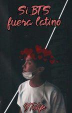 Si BTS fuera latino by YTxlife