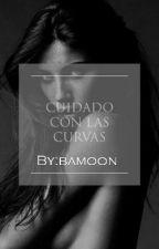 ¡Cuidado con las curvas! by bamoon