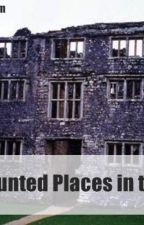 haunted places in the world by YouTuberQuestion