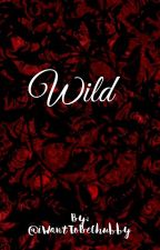 wild by iWantToBeChubby