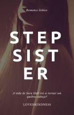 Step(sister) (Romance lésbico) by loveislove_Xx