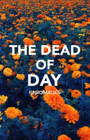 THE DEAD OF DAY by chromatics