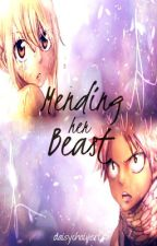 Mending Her Beast (A NaLu FanFiction) by daisychainer05
