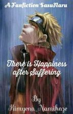 There Is Happiness After Suffering  by KimYenaNamikaze