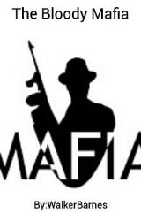 The Bloody Mafia (Role-Play) by WalkerTheProtector