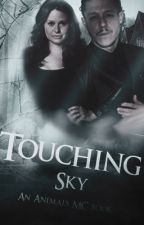 Touching Sky *Animals MC book five.* by AngelBlueDawn