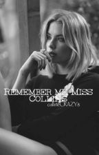 Remember me, Miss Collins (Trilogy) (GirlxGirl) [COMPLETED] by callmeCRAZY8