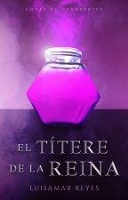 El títere de la Reina. by LuisamarReyes
