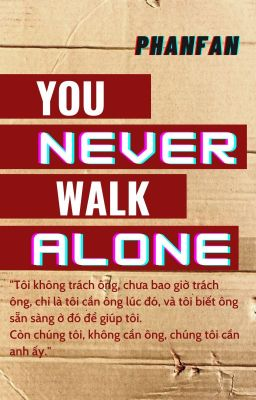 |Shortfic|BTS|NonSA|You never walk alone - Phan
