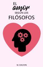 El amor según los filósofos by MerlinaDauvin