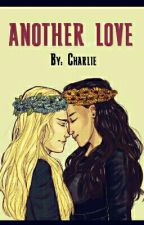 Another Love | Clexa (Completed)  by thestarryeyedreader