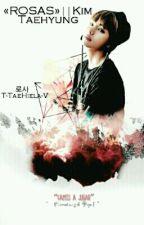 Rosas  Kim Taehyung by T-TaeHIela-V